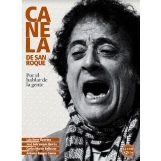 """Canela de San Roque """"Por el hablar de la gente""""  (Libro+2CDs) – Luis Soler Guevara, José Luis Vargas Quiros, Carlos Martin Ballester, Antonio Burgos García"""