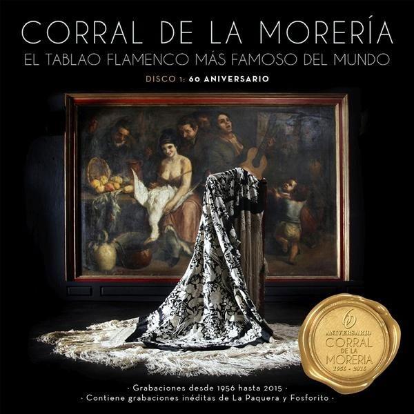 Corral De La Morería [ El Tablao Flamenco Más Famoso Del Mundo / Disco 1: 60 Aniversario ] – Varios Artistas