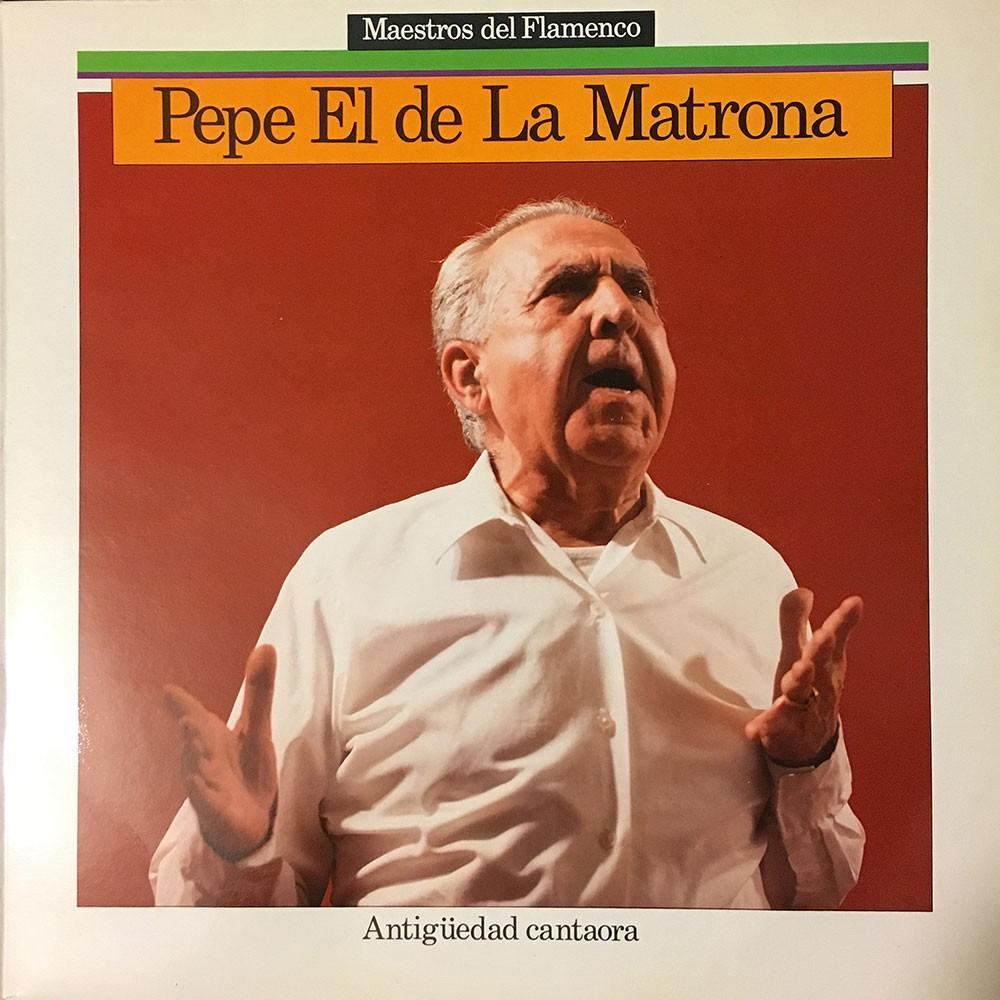 Antiguedad cantaora (vinilo) – Pepe el de la Matrona