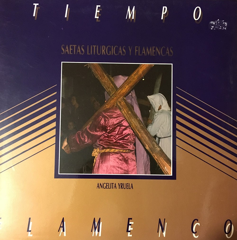 Tiempo Flamenco -Saetas liturgicas y flamencas (vinilo) – Angelita Yruela