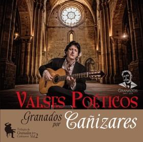 Valses Poéticos – Trilogía de Granados por Cañizares Vol.2 – Juan Manuel Cañizares