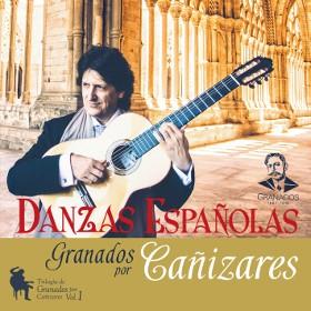 Danzas Españolas – Trilogía de Granados por Cañizares Vol.1 – Juan Manuel Cañizares