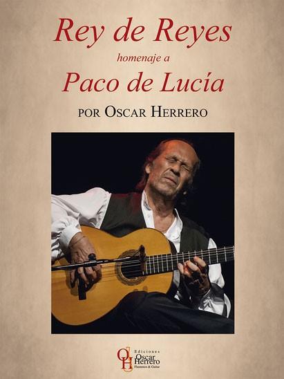 Rey de Reyes, homenaje a Paco de Lucía. Libro partituras – Oscar Herrero
