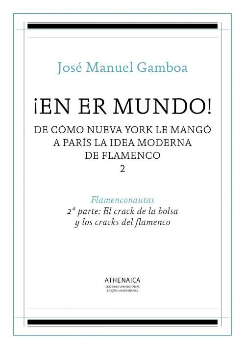 ¡En er mundo! 2ª Parte: El crack de la bolsa y los cracks del flamenco – José Manuel Gamboa