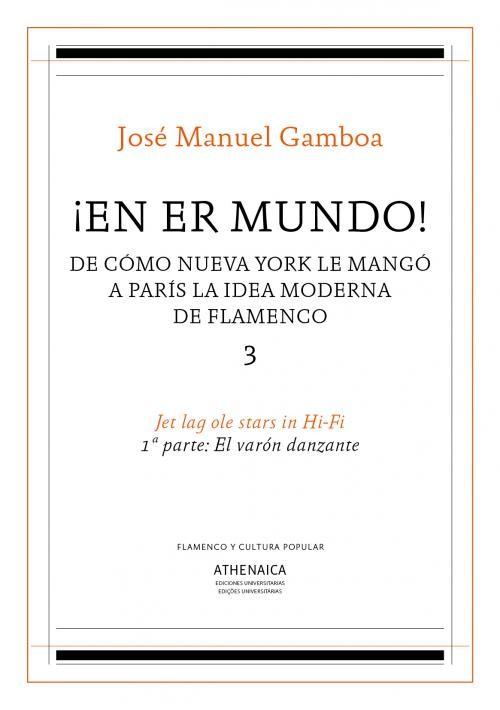 ¡En er mundo! v. 3 – 1º parte: El varón danzante – José Manuel Gamboa