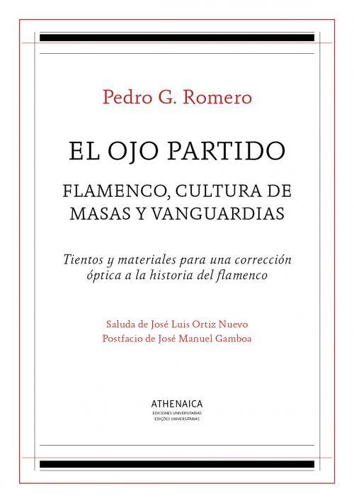 El ojo partido: Flamenco, cultura de masas y vanguardias – Pedro G. Romero
