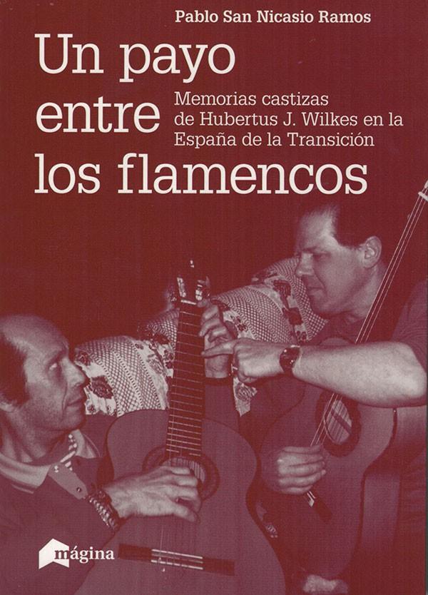 Un payo entre los flamencos – (libro) – Payo Humberto – Pablo San Nicasio