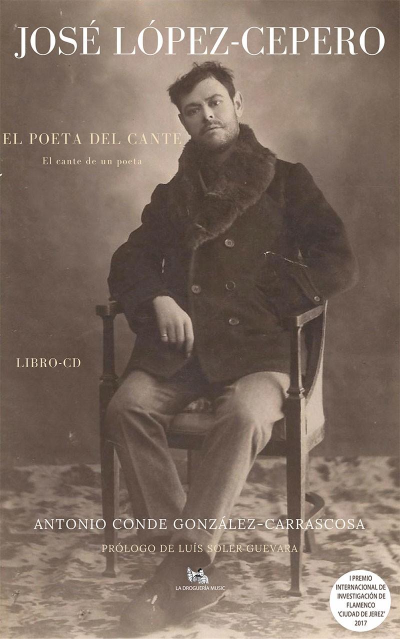 José López-Cepero, El Poeta del Cante (Libro + cd) – Antonio Conde