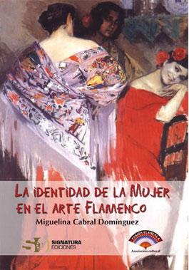 Miguelina Cabral Domínguez –  La identidad de la mujer en el arte flamenco