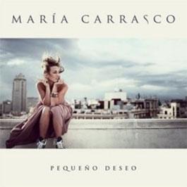 Maria Carrasco –  Pequeño Deseo