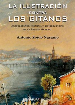 Antonio Zoido Naranjo –  La ilustración contra los gitanos