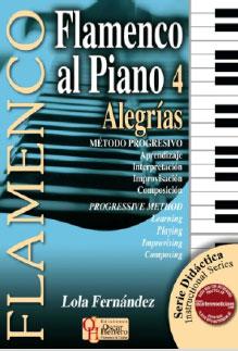 Lola Fernández –  Método didáctico. FLAMENCO AL PIANO 4 ALEGRÍAS