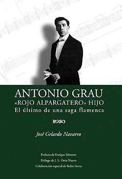 José Gelardo Navarro / Antonio Grau Rojo el Alpargatero hijo –  ANTONIO GRAU 'Rojo el Alpargatero' hijo. Libro + CD