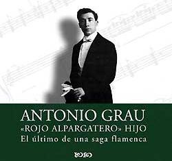 Antonio Grau Rojo Alpargatero hijo –  ANTONIO GRAU 'Rojo el Alpargatero' hijo. CD