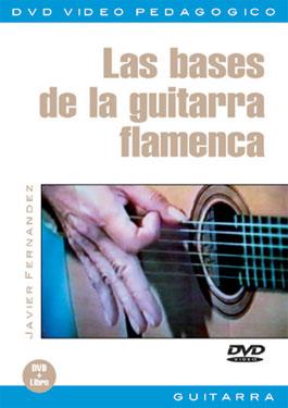 Javier Fernández –  Las bases de la guitarra flamenca