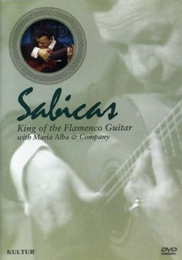 Sabicas –  King of the Flamenco Guitar.  DVD