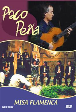 Paco Peña –  PACO PEÑA: MISA FLAMENCA