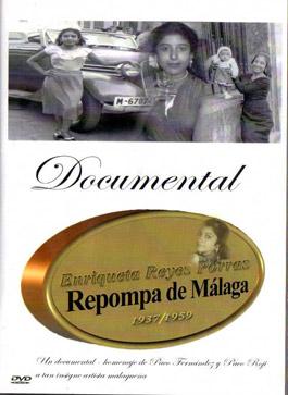 Paco Fernández / Paco Roji –  Enriqueta Reyes Porras. Repompa de Málaga. Documental en DVD