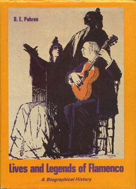 D.E. Pohren –  Lives and Legends of Flamenco: A Biographical History