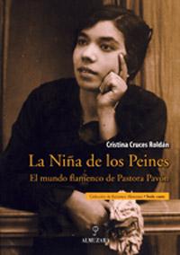 Cristina Cruces Roldán –  La Niña de los Peines. El mundo flamenco de Pastora Pavón