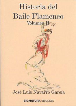 José Luis Navarro García –  Historia del Baile Flamenco (Vol. II)