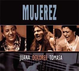 Juana La del Pipa, Dolores Agujetas y Tomasa La Macanita –  MUJEREZ