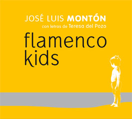 José Luis Montón / Teresa del Pozo –  Flamenco Kids