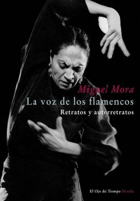 Miguel Mora –  La voz de los flamencos. Retratos y autorretratos. + CD