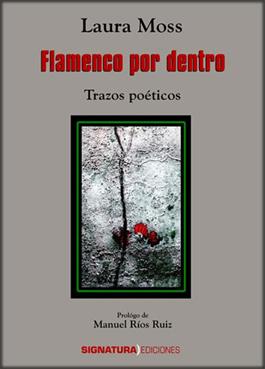 Laura Moss –  Flamenco por dentro Trazos Poeticos