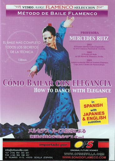Mercedes Ruiz –  Método de baile flamenco v. 1. Como bailar con elegancia.