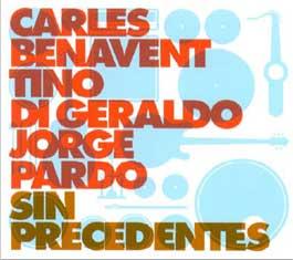 Carles Benavent, Tino di Geraldo, Jorge Pardo –  Sin Precedentes