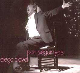 Diego Clavel –  Por Seguiriyas 2CD