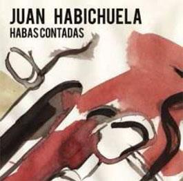Juan Habichuela –  Habas contadas