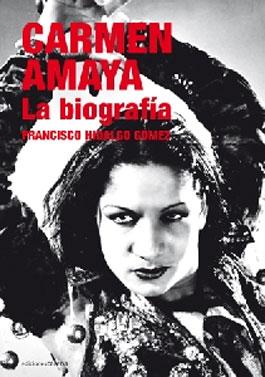 Francisco Hidalgo Gómez –  Carmen Amaya. La biografía