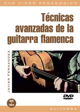 Javier Fernández –  Técnicas avanzadas de la guitarra flamenca. DVD + Libreto