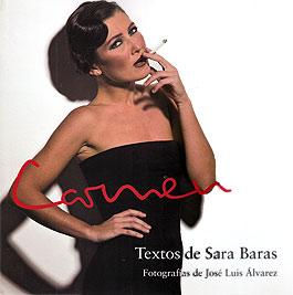 Fotos: José Luis Álvarez / Textos: Sara Baras –  Libro fotografías del espectáculo 'Carmen'