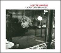 Mayte Martin –  Al cantar a Manuel