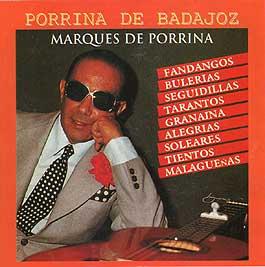 Porrina de Badajoz –  Marqués de Porrina