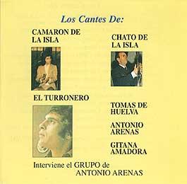 Tomas de Huelva – Antonio Arenas – Gitana Amadroa –  Los cantes de Camaron, Chato de la Isla, El Turronero
