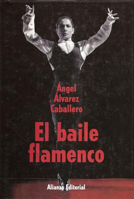 Ángel Alvárez Caballero –  El baile flamenco