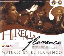 Herencia Flamenca –  Mujeres en el flamenco. Cante: Sara Flores, Maria Gimenez, .