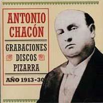 Antonio Chacón –  Grabaciones Disco Pizarra. Año 1913-30