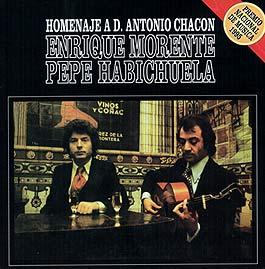 Enrique Morente & Pepe Habichuela –  Homenaje a D. Antonio Chacón