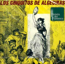 Los Chiquitos De Algeciras Cante Flamenco Tradicional Historia