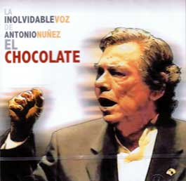 Chocolate –  La inolvidable voz de Antonio Núñez El Chocolate
