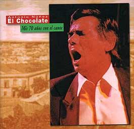 Chocolate –  Mis 70 años con el cante – CD
