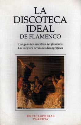 Ángel Alvárez Caballero –  La Discoteca Ideal de flamenco