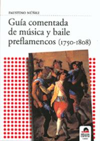 Faustino Núñez –  Guía comentada de música y baile preflamencos (1750-1808)