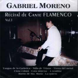 Gabriel Moreno –  Recital de Cante Flamenco. Vol. 1