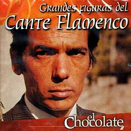 Chocolate –  Grandes Figuras del Cante Flamenco – el Chocolate